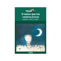 Libro El Verano Que Nos Comimos La Luna