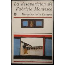 La Desaparición De Fabricio Montesco - Marco Antonio Campos