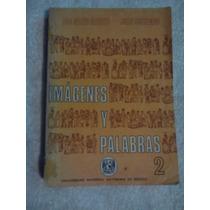 Libro Imágenes Y Palabras 2, Ana María Maqueo-juan Coronado.