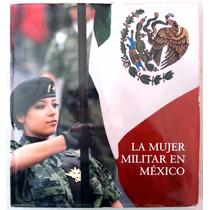 La Mujer Militar En México. Ed. 2012 Sdn