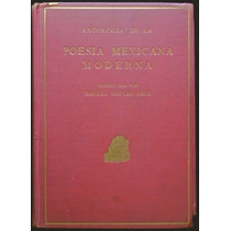 Antología De La Poesía Mexicana Moderna - Manuel Maples Arce