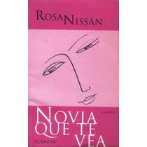 Libro Novia Que Te Vea. Rosa Nissán
