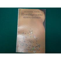 Gutierre Tibón, El Ombligo Como Centro Erótico