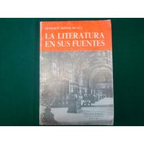 Francisco Montes De Oca, La Literatura En Sus Fuentes