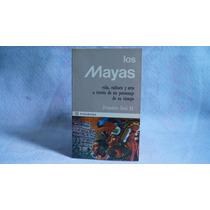 Los Mayas Vida Cultura Y Arte A Traves De ... Demetrio Sodi