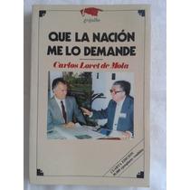 Que La Nación Me Lo Demande. Carlos Loret De Mola
