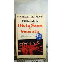 El Libro De La Dieta Sana Y Sensata Richard Simmons