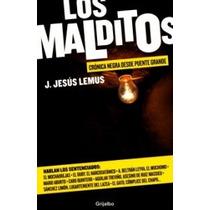 Los Malditos -jesus Lemus- Libro Testimonios Narco