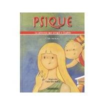 Libro Psique La Princesa Que Atrapo A Cupido