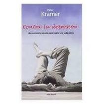 Libro Contra La Depresión, Peter D. Kramer.