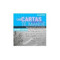 Libro Las Cartas Que No Te Mandé, Silvana Castro.