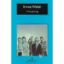 Trainspotting , Irvine Welsh