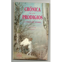Crónica De Los Prodigios / Felipe Garrido
