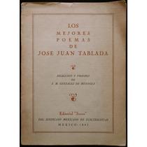 Los Mejores Poemas De José Juan Tablada. 1ª Ed., 1943