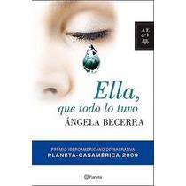 Libro Ella Que Todo Lo Tuvo, Ángela Becerra.