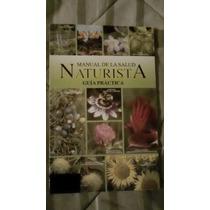 Libro Manual De La Salud Naturista Guía Práctica.
