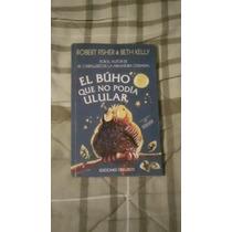 Libro El Búho Que No Sabía Ulular, Robert F.
