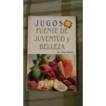 Libro Jugos Fuente De Juventud Y Belleza (envío Gratis)