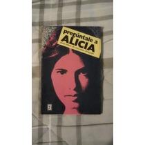 Libro Pregúntale A Alicia, Diario Íntimo De Una Jovendrogada