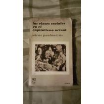 Libro Las Clases Sociales En El Capitalismo Actual Nicos P.