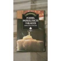 Libro Postres, Pasteles, Dulces Y Helados E. S. (e. Gratis