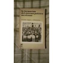 Libro La Formación Del Sistema Político Mexicano, Víctor L.