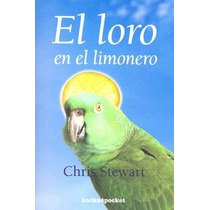 El Loro En El Limonero - Chris Stewart - Books4pocket