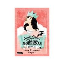 Libro Cuentos Clasicos Para Chicas Modernas De 9 A 99 Años
