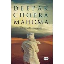 Libro Mahoma ~ Deepak Chopra La Historia Del Último Profeta