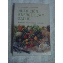 Libro Nutrición Energética Y Salud, Dr. Jorge Pérez-calvo S.