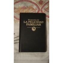 Libro El Secreto De La Felicidad Familiar Envío Gratis.