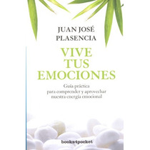 Vive Tus Emociones - Juan Jose Plasencia - Books4pocket