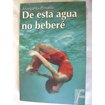 De Esta Agua No Beberé. Margarita Posada. $159