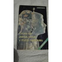 Libro Cúrate Con Plantas, Yerbas Y Frutos Medicinales, Lande