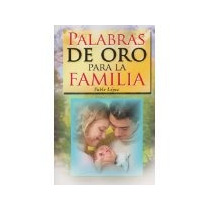 Libro Palabras De Oro Para La Familia *cj