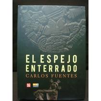 Carlos Fuentes, El Espejo Enterrado.