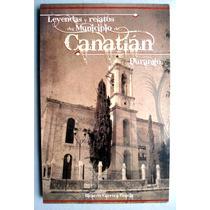 Canatlán, Dgo. Leyendas Y Relatos. Ricardo Carrera Gracia