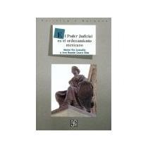 Libro El Poder Judicial En El Ordenamiento Mexicano *cj