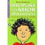 Libro Disciplina Con Amor Para Adolescentes *cj