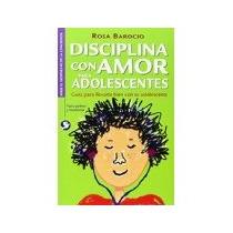 Libro Disciplina Con Amor Para Adolescentes