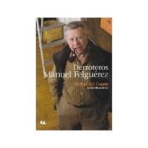 Libro Derroteros Manuel Felguerez *cj