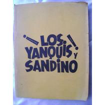 Los Yanquis Y Sandino. X. Campos Ponce. $229