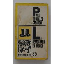 La Democracia En México / Pablo González Casanova