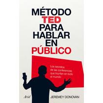 El Metodo Ted Para Hablar En Publico -jeremey Donovan- Libro