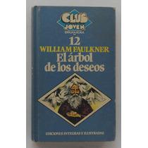 El Árbol De Los Deseos / William Faulkner