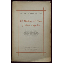 El Diablo, El Cura Y Otros Engaños - César Garizurieta