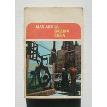 Max Aub La Gallina Ciega Libro Mexicano Primera Edicion 1971