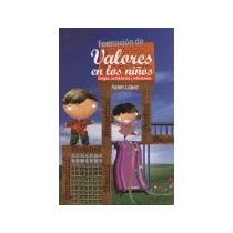 Libro Formacion De Valores En Los Niños
