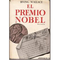 El Premio Nobel. Irving Wallace. Ed. Martínez Roca, 1968.