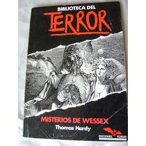 Biblioteca Del Terror Misterios De Wessex. Thomas Hardy $189
